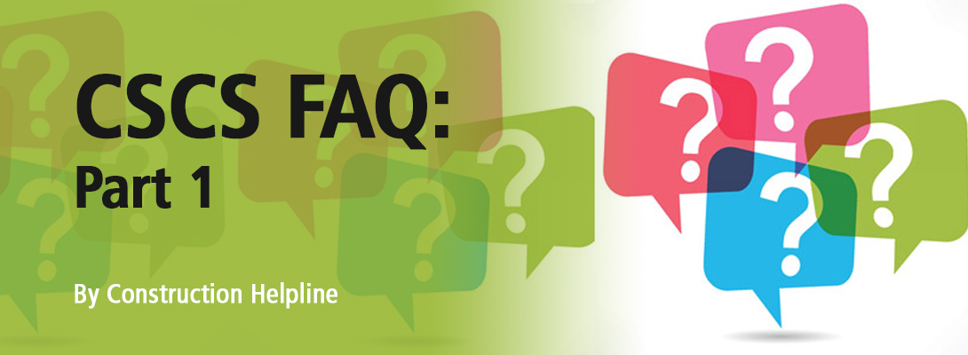 CSCS FAQ Part 1 by Construction Helpline
