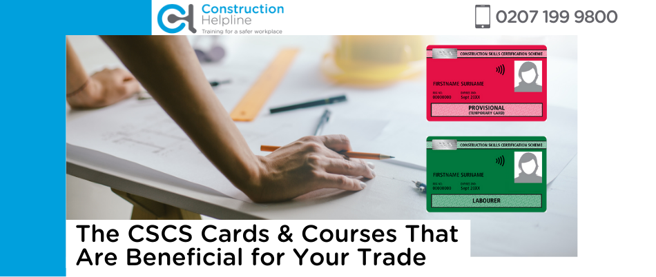 The CSCS Cards & Courses That Are Beneficial for Your Trade
